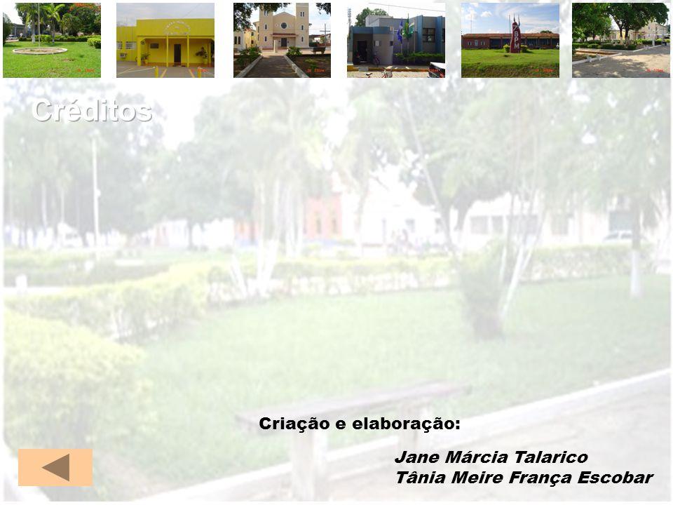 Créditos Criação e elaboração: Jane Márcia Talarico