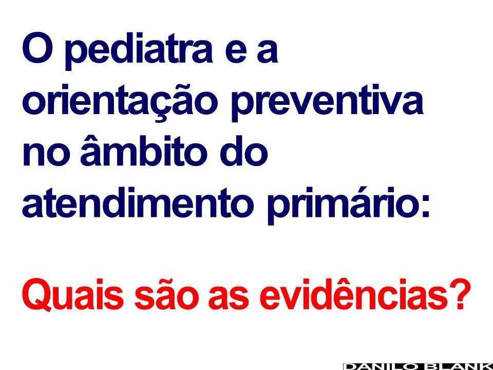 O pediatra e a orientação preventiva no âmbito do atendimento primário: Quais são as evidências
