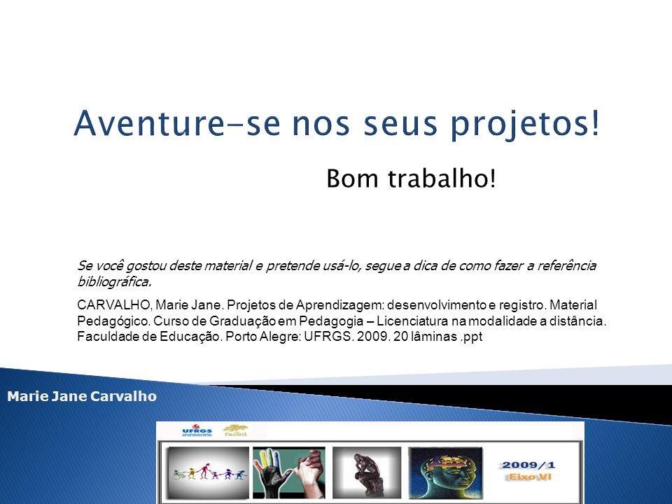 Aventure-se nos seus projetos!
