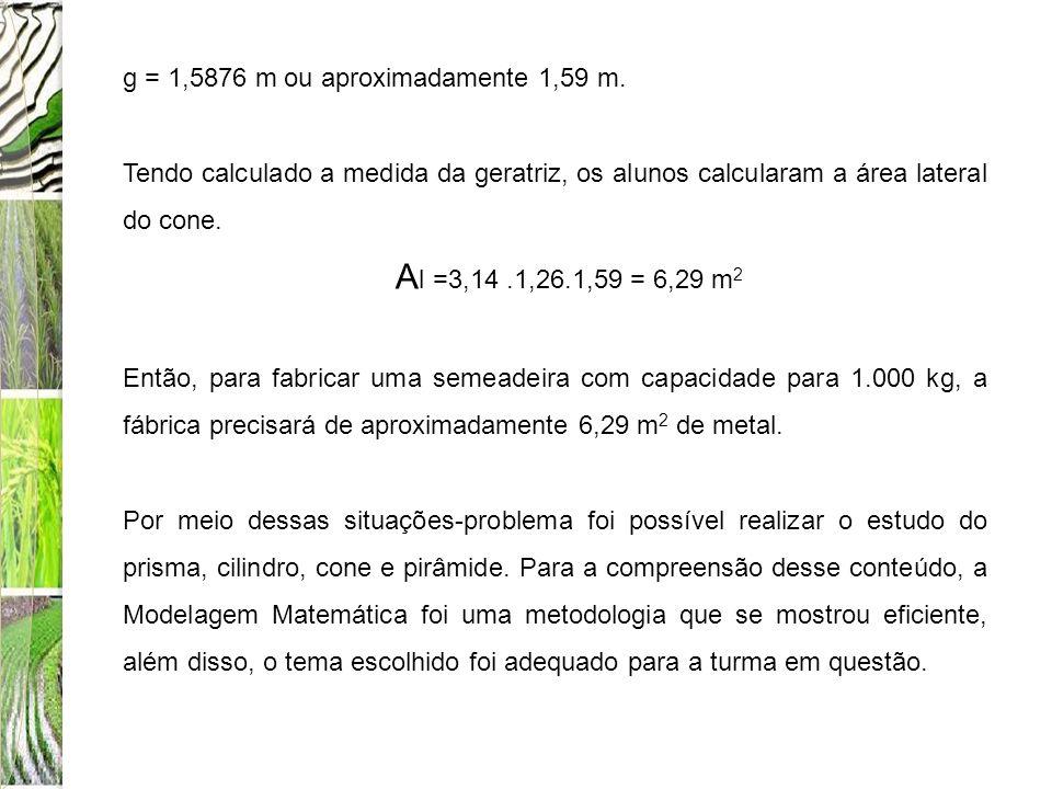 g = 1,5876 m ou aproximadamente 1,59 m.