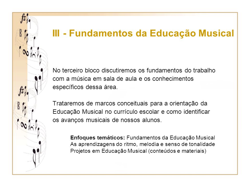 III - Fundamentos da Educação Musical
