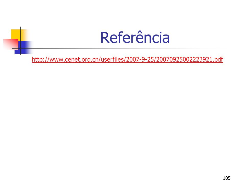 Referência http://www.cenet.org.cn/userfiles/2007-9-25/20070925002223921.pdf