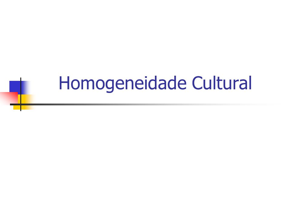 Homogeneidade Cultural