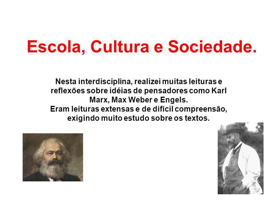 Escola, Cultura e Sociedade.
