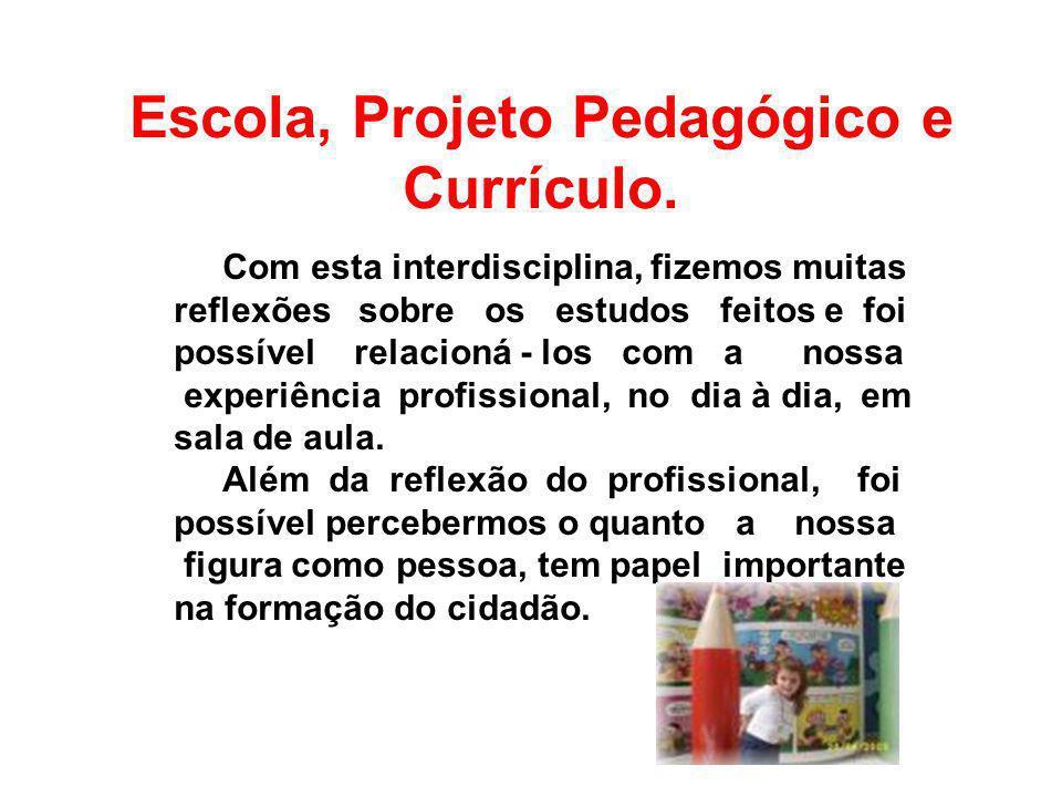 Escola, Projeto Pedagógico e Currículo.