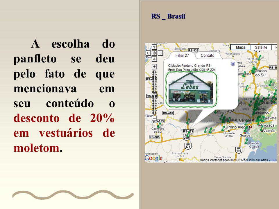RS _ Brasil A escolha do panfleto se deu pelo fato de que mencionava em seu conteúdo o desconto de 20% em vestuários de moletom.