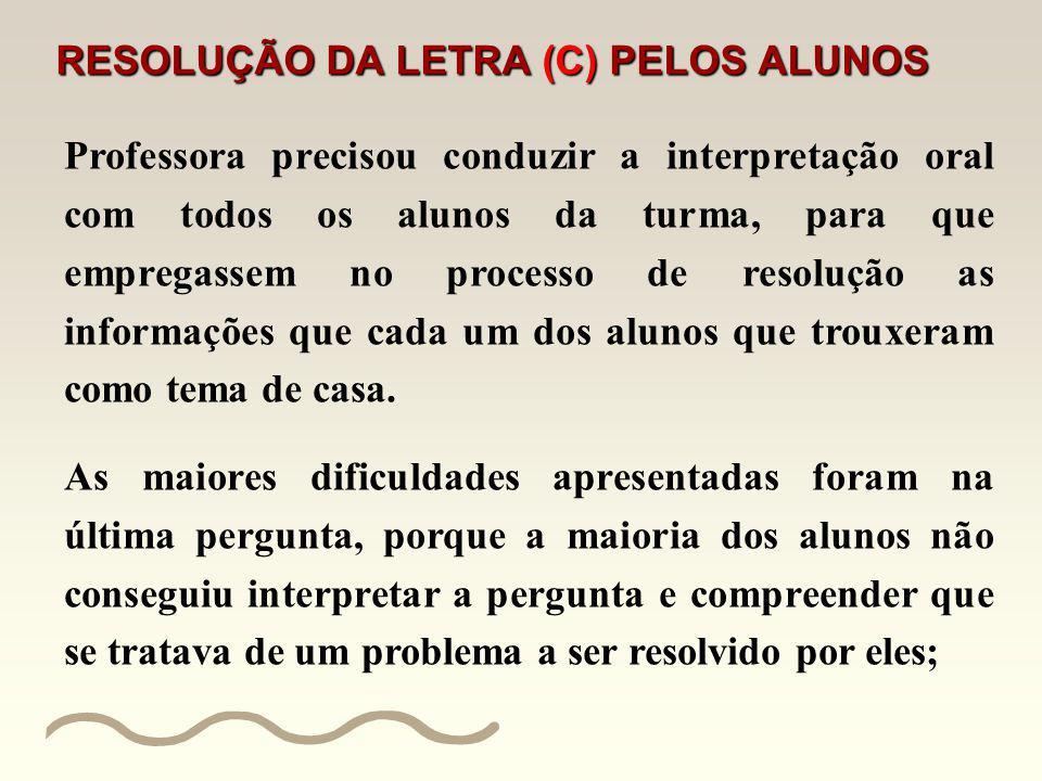 RESOLUÇÃO DA LETRA (C) PELOS ALUNOS