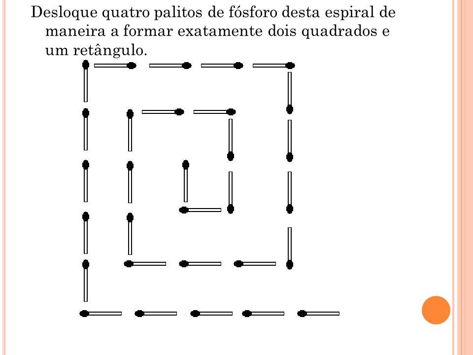 Desloque quatro palitos de fósforo desta espiral de maneira a formar exatamente dois quadrados e um retângulo.
