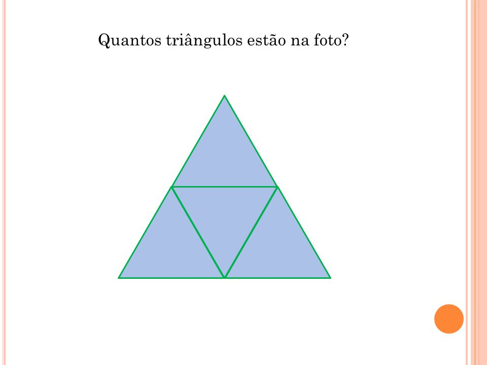 Quantos triângulos estão na foto