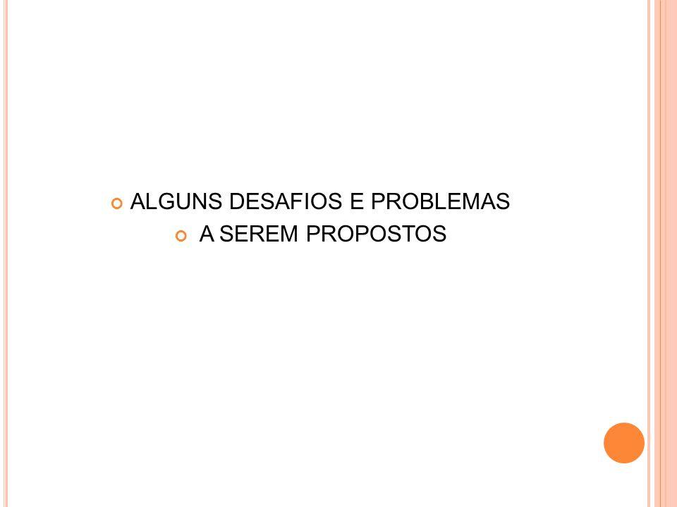 ALGUNS DESAFIOS E PROBLEMAS
