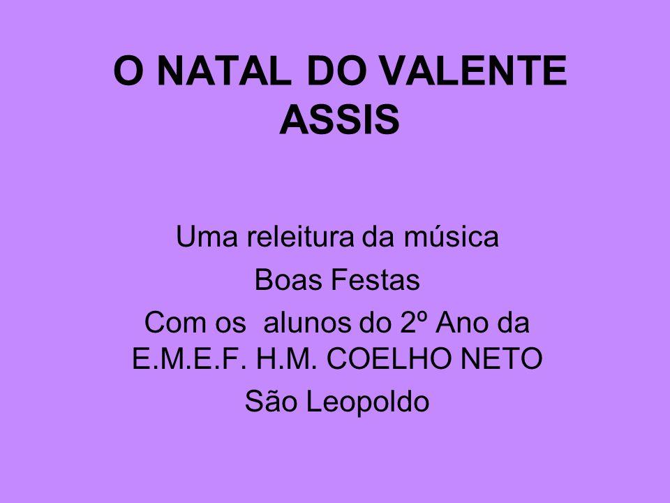 O NATAL DO VALENTE ASSIS