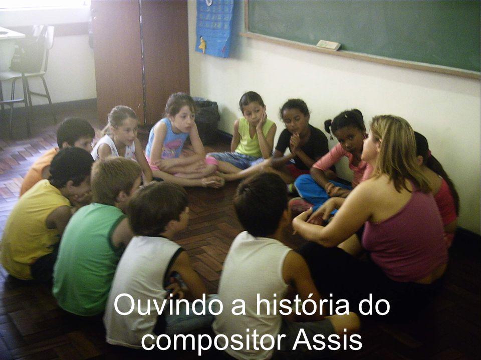 Ouvindo a história do compositor Assis
