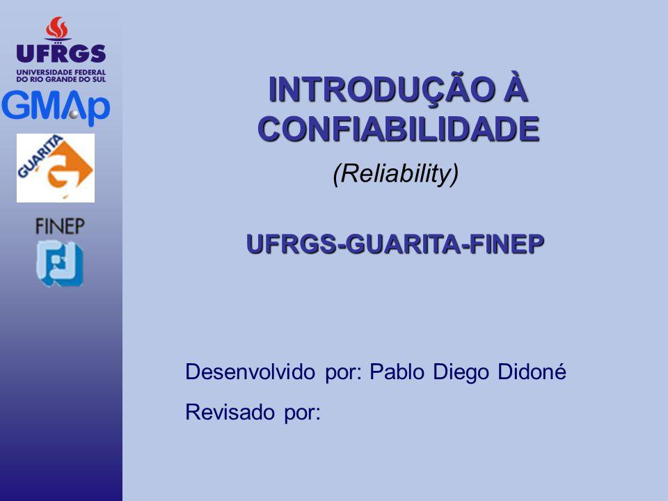 (Reliability) UFRGS-GUARITA-FINEP Desenvolvido por: Pablo Diego Didoné