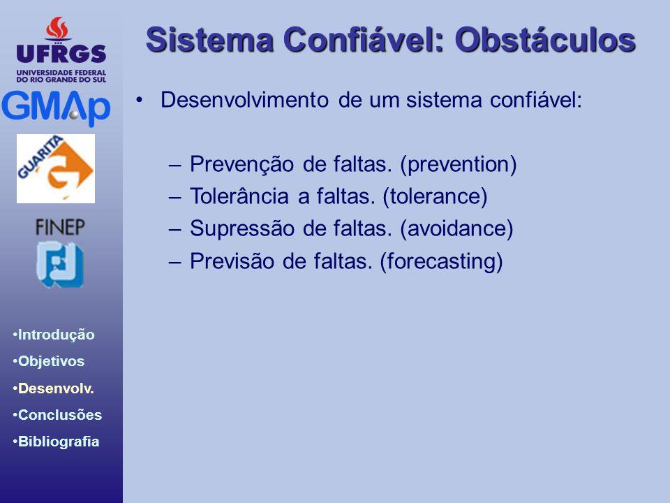 Desenvolvimento de um sistema confiável: