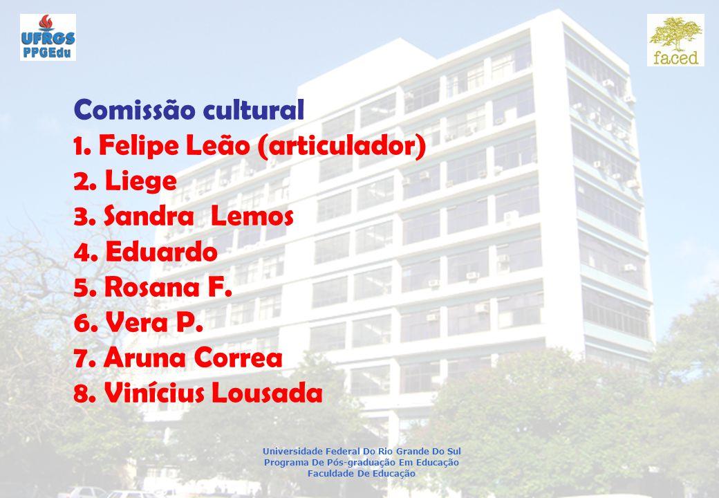 1. Felipe Leão (articulador) 2. Liege 3. Sandra Lemos 4. Eduardo
