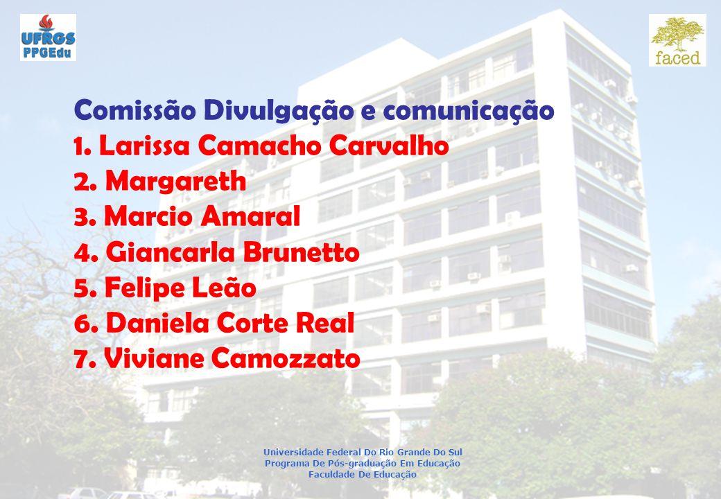 Comissão Divulgação e comunicação 1. Larissa Camacho Carvalho
