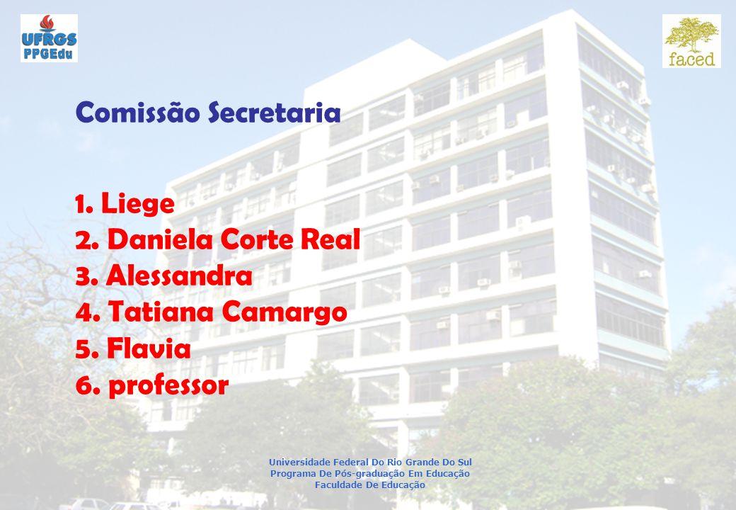 Comissão Secretaria 1. Liege 2. Daniela Corte Real 3. Alessandra