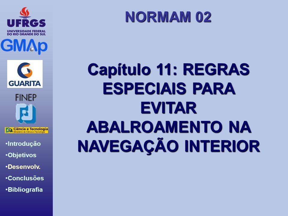 Capítulo 11: REGRAS ESPECIAIS PARA EVITAR ABALROAMENTO NA NAVEGAÇÃO INTERIOR