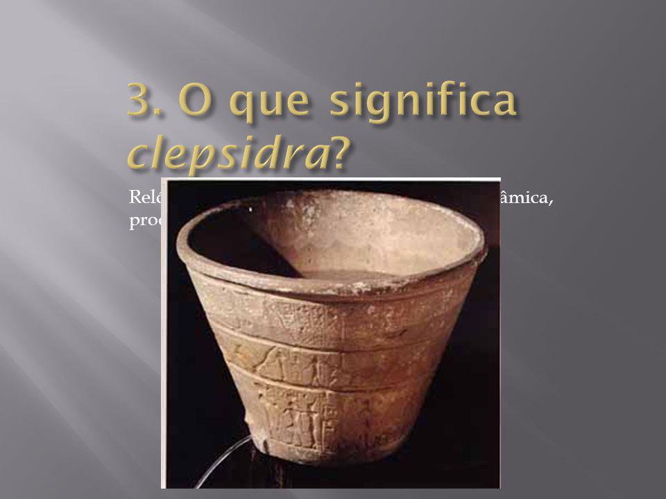 3. O que significa clepsidra