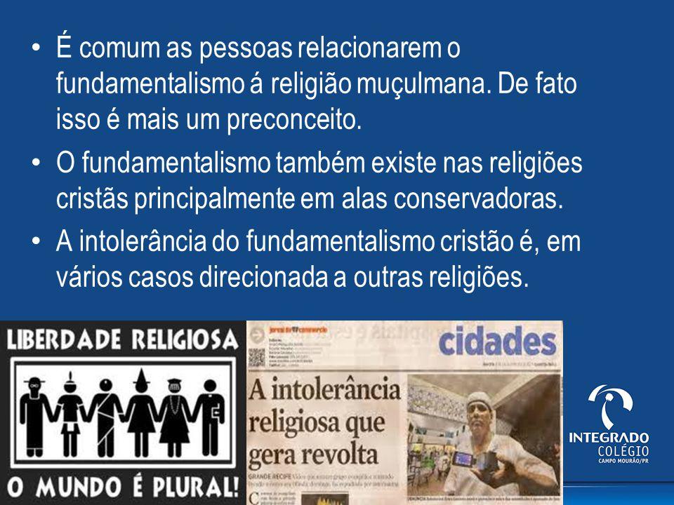 É comum as pessoas relacionarem o fundamentalismo á religião muçulmana