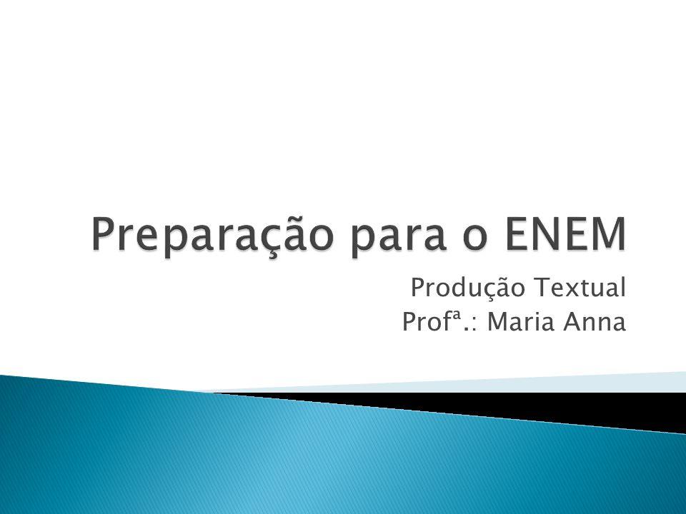 Produção Textual Profª.: Maria Anna