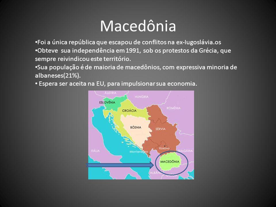 Macedônia Foi a única república que escapou de conflitos na ex-Iugoslávia.os.