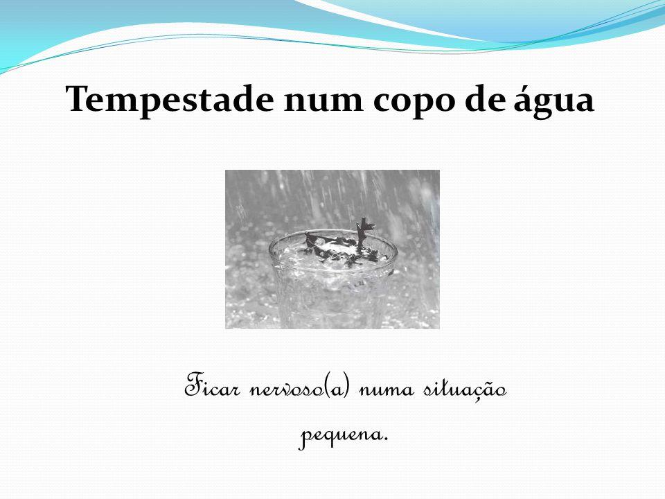 Tempestade num copo de água