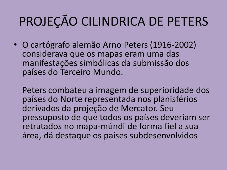 PROJEÇÃO CILINDRICA DE PETERS