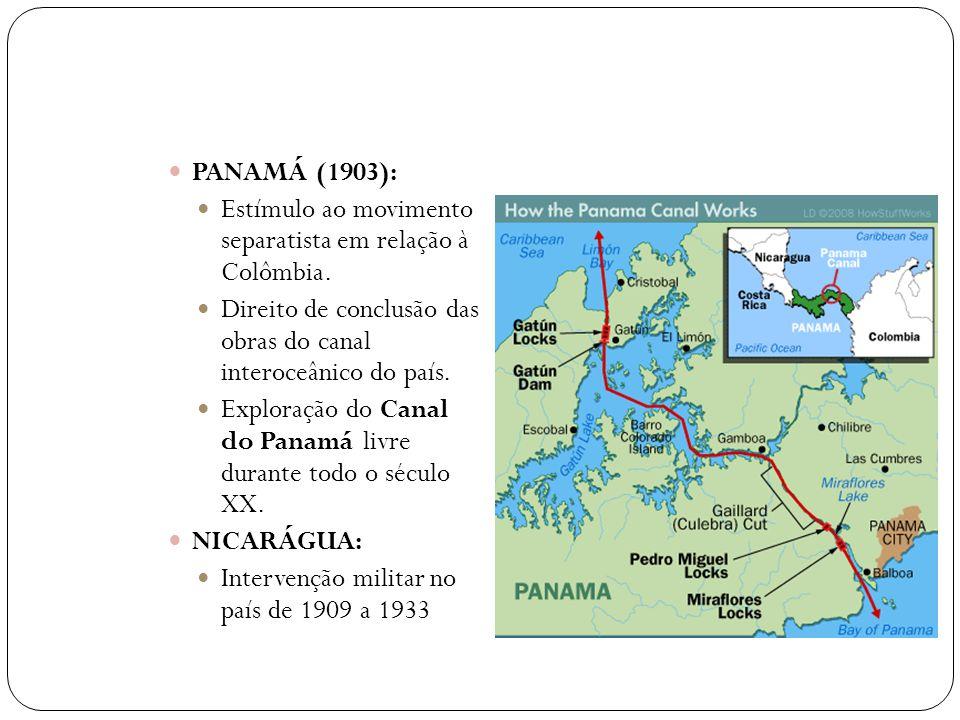 PANAMÁ (1903): Estímulo ao movimento separatista em relação à Colômbia. Direito de conclusão das obras do canal interoceânico do país.