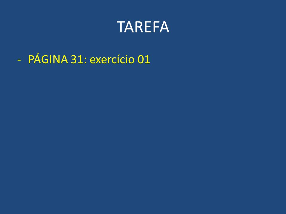 TAREFA PÁGINA 31: exercício 01