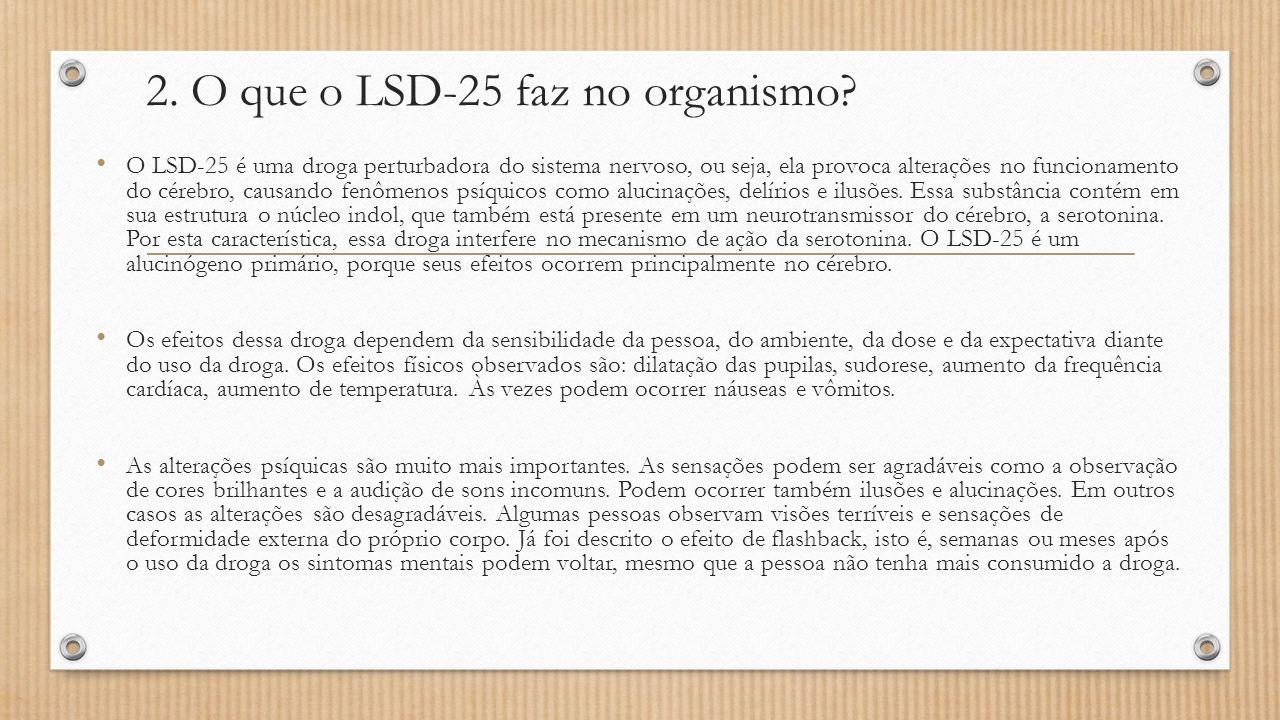 2. O que o LSD-25 faz no organismo
