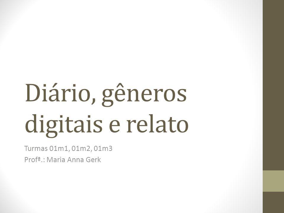 Diário, gêneros digitais e relato