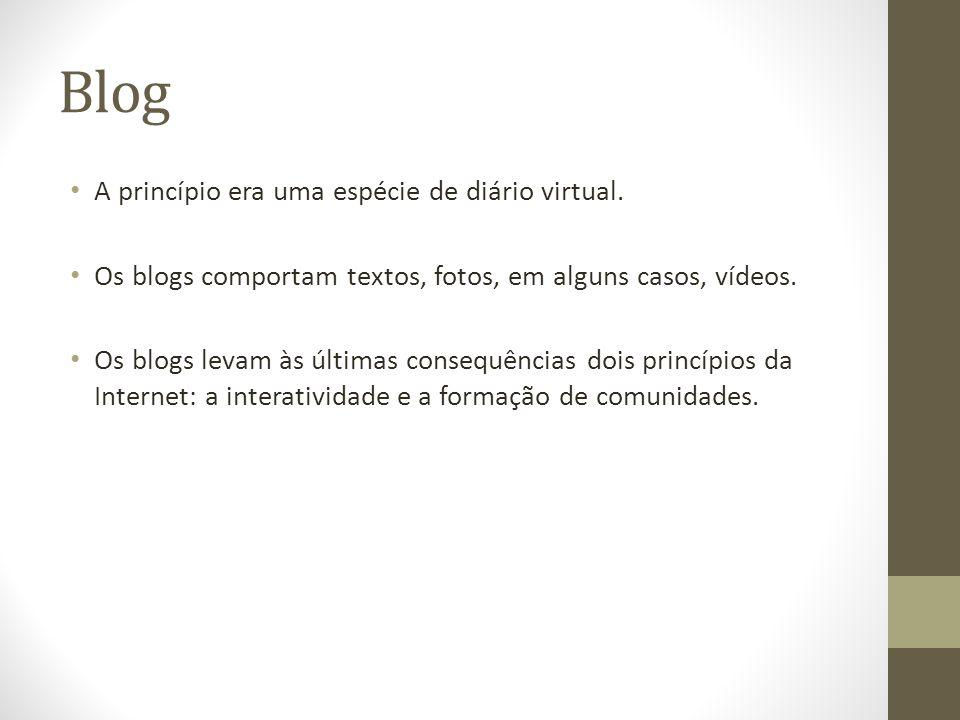 Blog A princípio era uma espécie de diário virtual.
