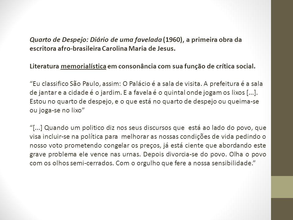 Quarto de Despejo: Diário de uma favelada (1960), a primeira obra da escritora afro-brasileira Carolina Maria de Jesus.