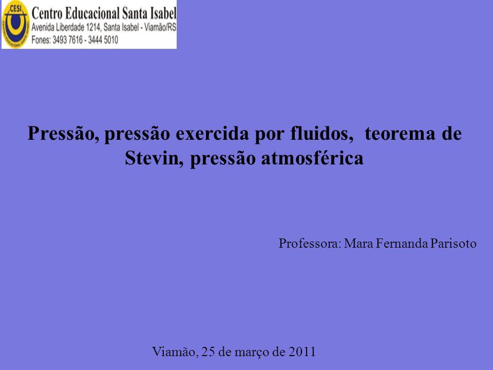 Pressão, pressão exercida por fluidos, teorema de Stevin, pressão atmosférica