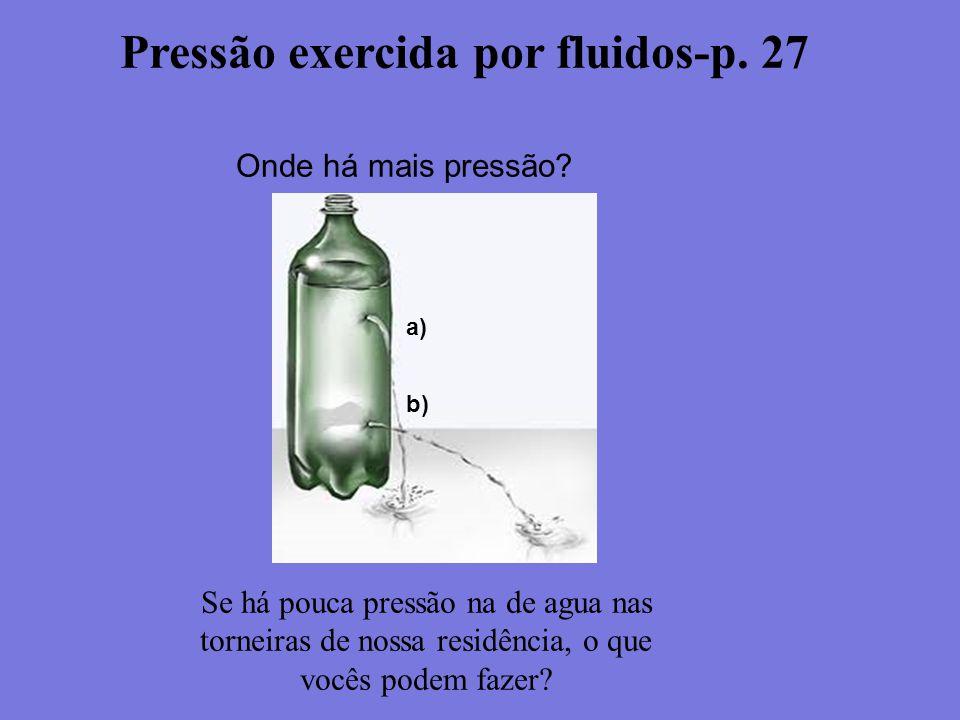 Pressão exercida por fluidos-p. 27