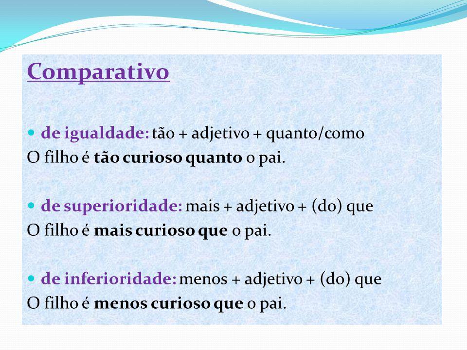 Comparativo de igualdade: tão + adjetivo + quanto/como
