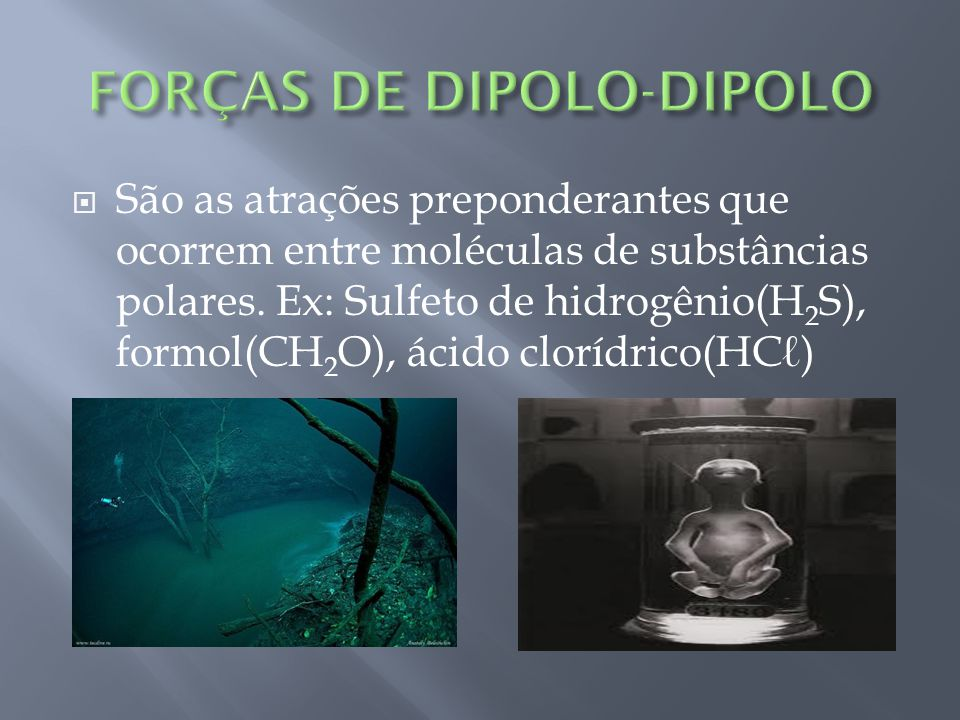 FORÇAS DE DIPOLO-DIPOLO