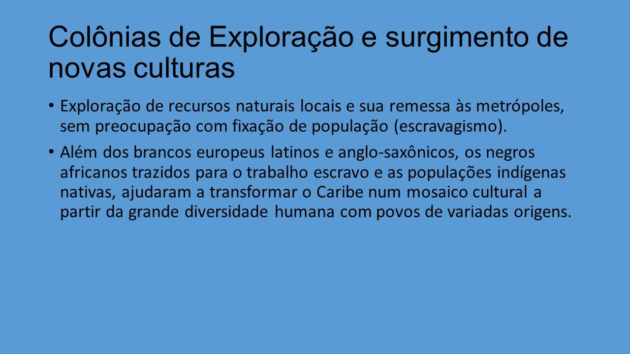 Colônias de Exploração e surgimento de novas culturas
