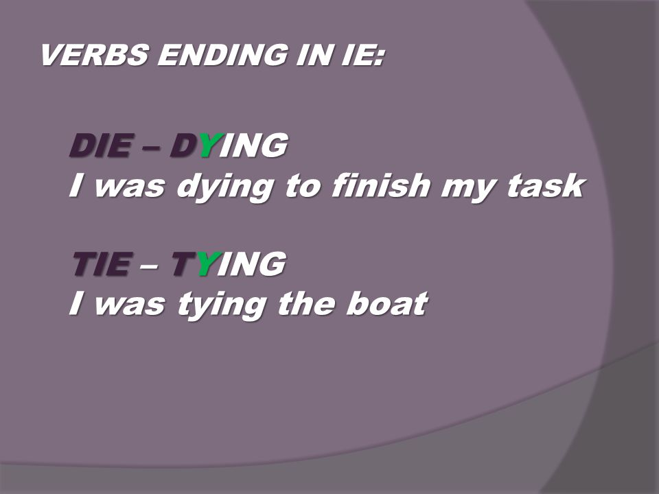 I was dying to finish my task TIE – TYING I was tying the boat