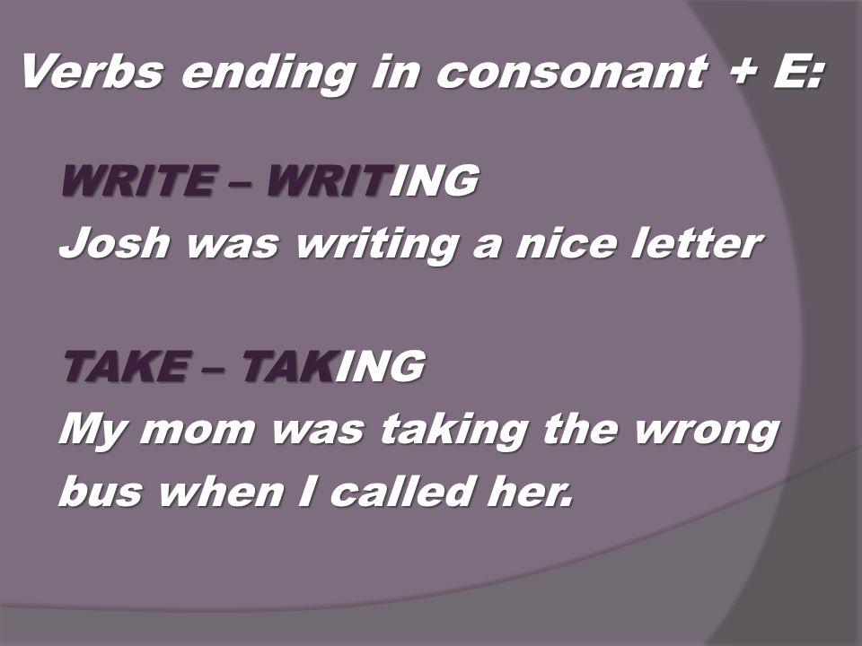 Verbs ending in consonant + E: