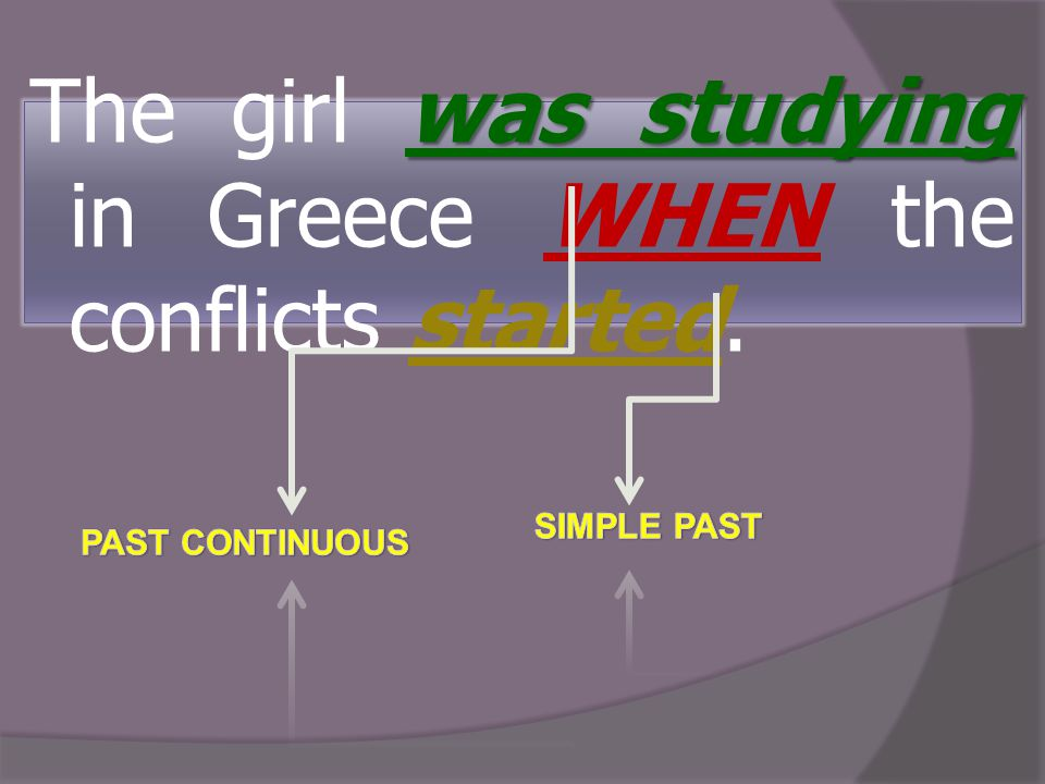 The girl was studying in Greece WHEN the conflicts started.