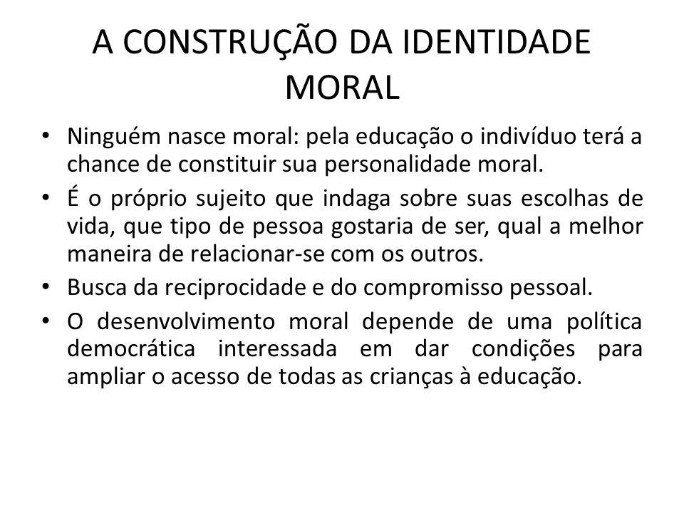 A CONSTRUÇÃO DA IDENTIDADE MORAL