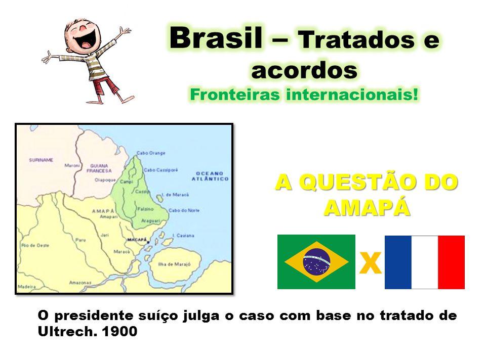 Brasil – Tratados e acordos Fronteiras internacionais!