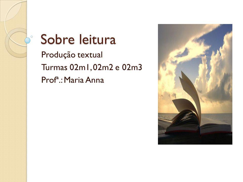 Produção textual Turmas 02m1, 02m2 e 02m3 Profª.: Maria Anna