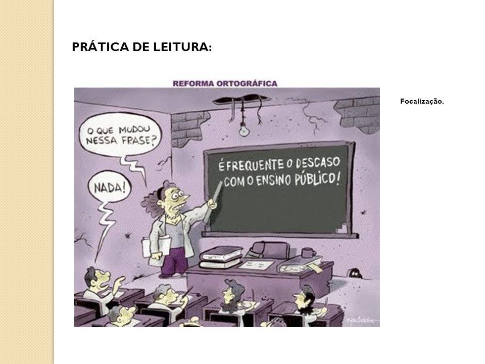 PRÁTICA DE LEITURA: Focalização.