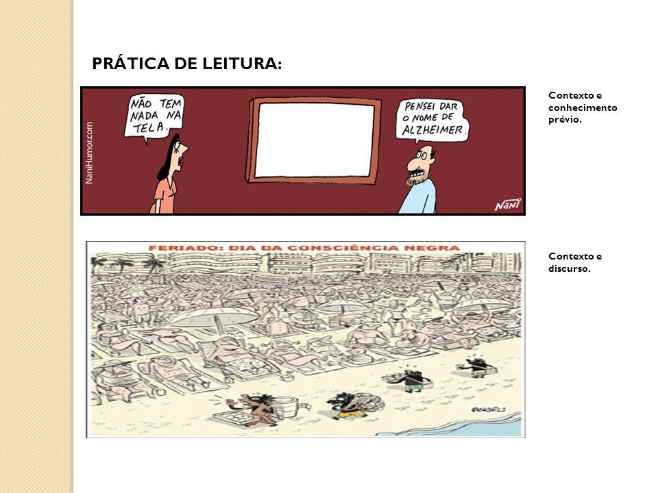 PRÁTICA DE LEITURA: Contexto e conhecimento prévio.