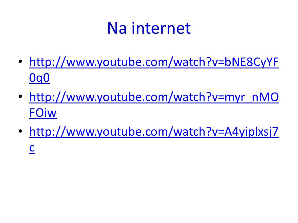 Na internet http://www.youtube.com/watch v=bNE8CyYF0q0