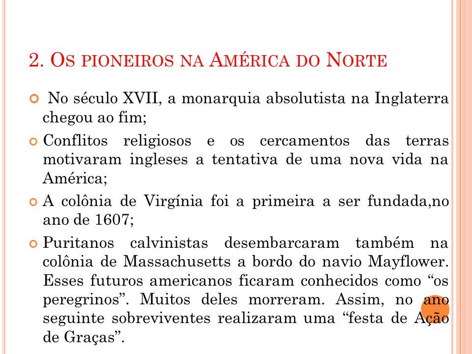 2. Os pioneiros na América do Norte