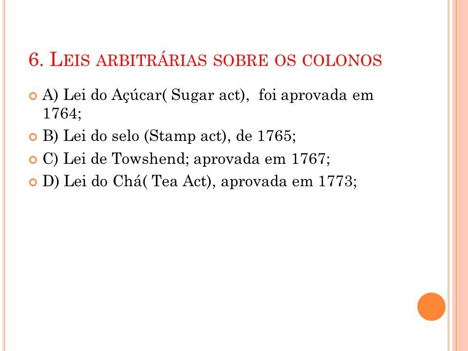 6. Leis arbitrárias sobre os colonos